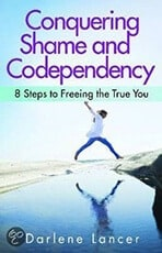 Conquering shame and Codependency- Darlene Lancer