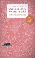 Bevrijd je leven van emotie eten - Joan Bieger