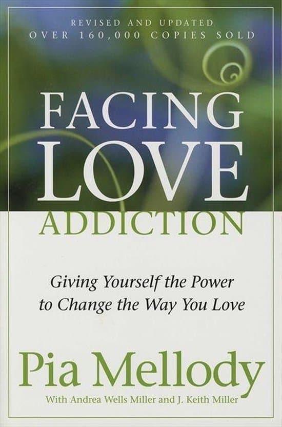 Facing love addiction Pia Mellody